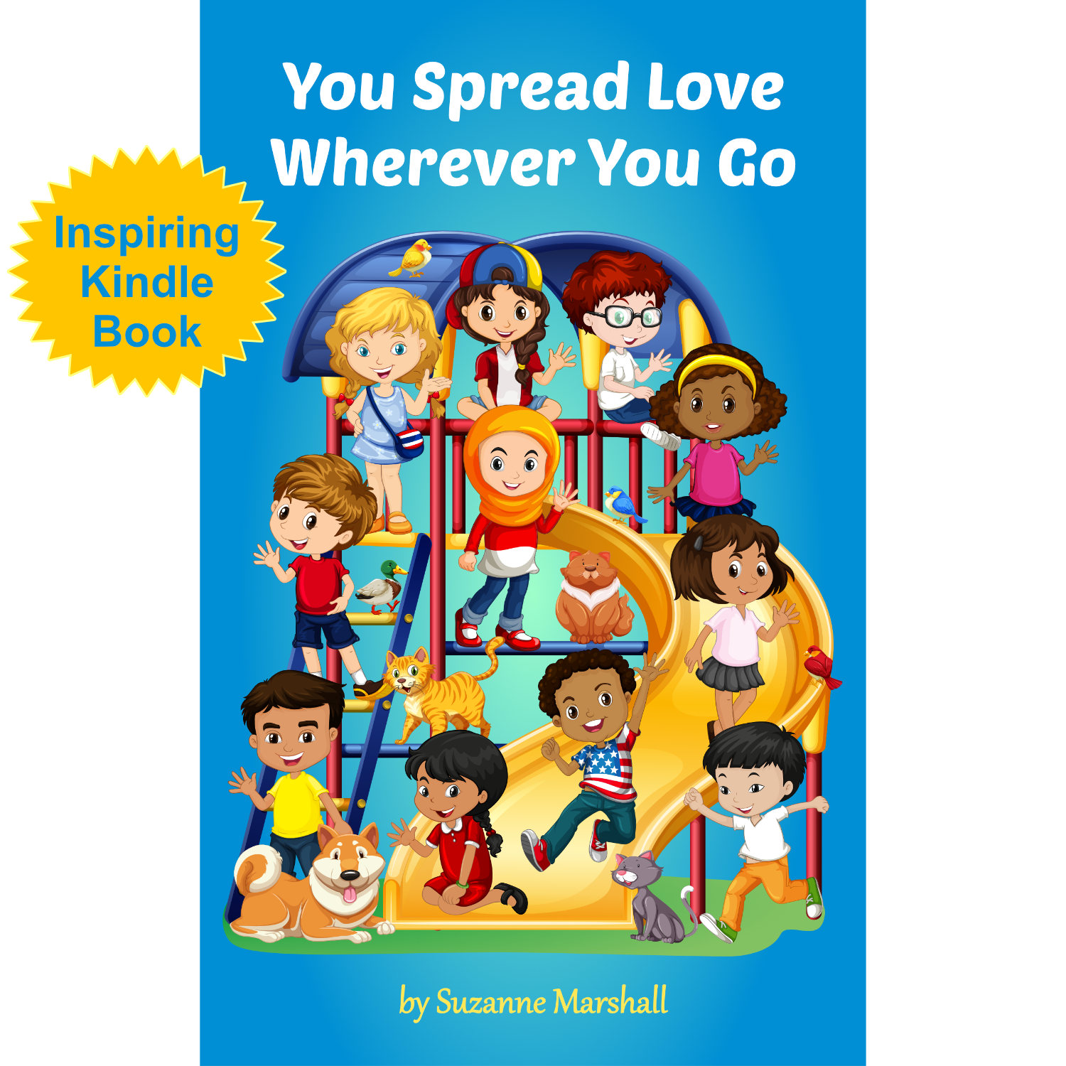 You Spread Love Wherever You Go - Kindle Unlimited Kids Book with a Moral Story for Kids