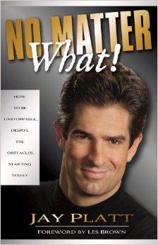 NO MATTER WHAT! an inspirational book by Jay Platt